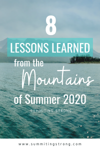 Pinterete image. 8 lessons learned from the Mountains of Summer 2020